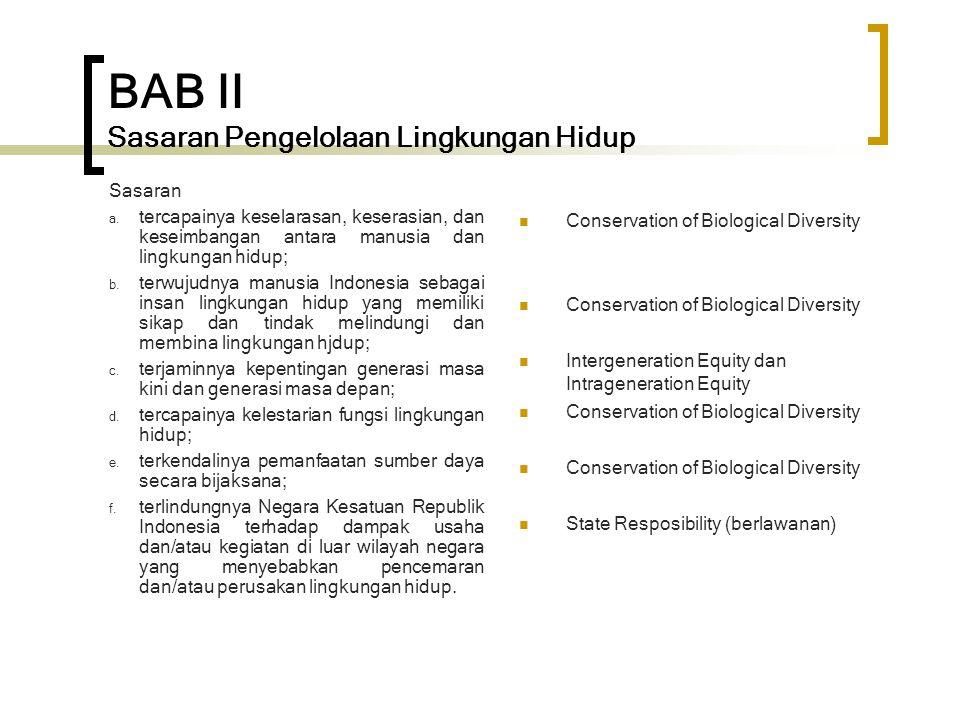 BAB II Sasaran Pengelolaan Lingkungan Hidup Sasaran a. tercapainya keselarasan, keserasian, dan keseimbangan antara manusia dan lingkungan hidup; b. t
