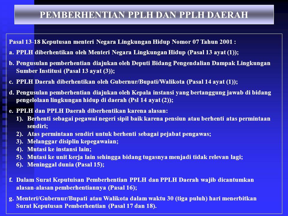 Mutasi PPLH dan PPLH Daerah Pasal 10-12 Keputusan Menteri Negara Lingkungan Hidup Nomor 07 Tahun 2001 : 1.PPLH, pimpinan yang membawahi PPLH yang bers