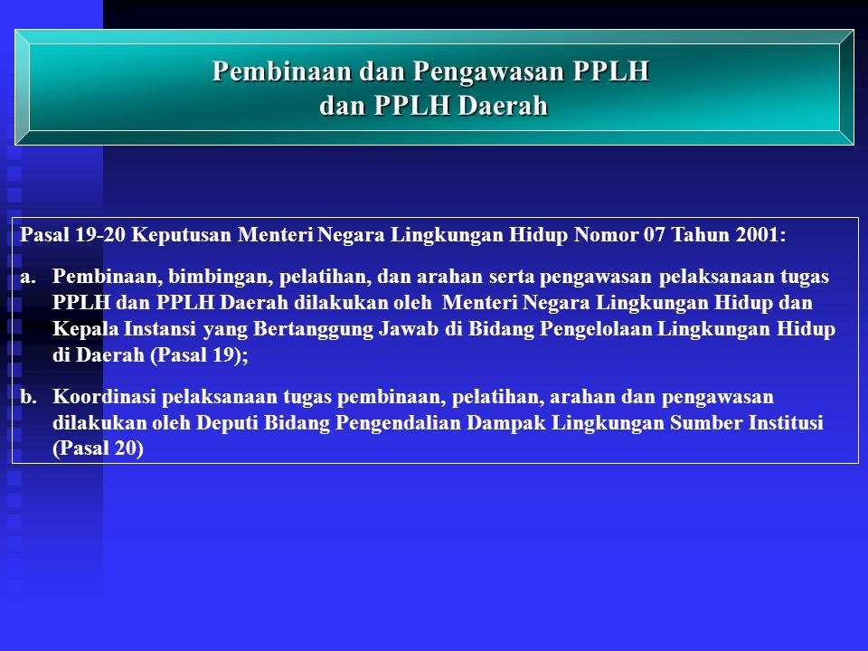Pasal 13-18 Keputusan menteri Negara Lingkungan Hidup Nomor 07 Tahun 2001 : a.PPLH diberhentikan oleh Menteri Negara Lingkungan Hidup (Pasal 13 ayat (