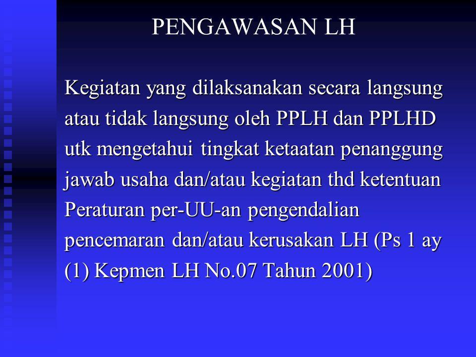 KEMENTERIAN LINGKUNGAN HIDUP LANDASAN HUKUM BAGI KEWENANGAN PEJABAT PENGAWAS LINGKUNGAN HIDUP (PPLH) Oktober, 2002