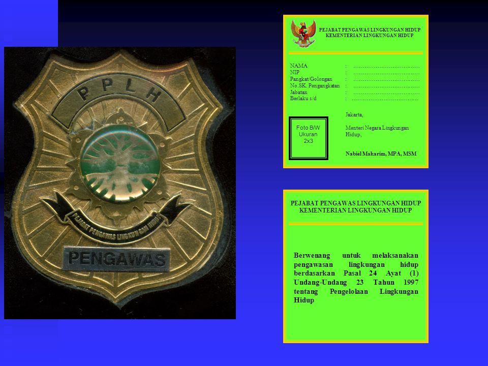 Pegawai negeri sipil yang telah diangkat sebagai Pejabat Pengawas Lingkungan Hidup dan Pejabat Pengawas Lingkungan Hidup Daerah diberikan tanda pengen