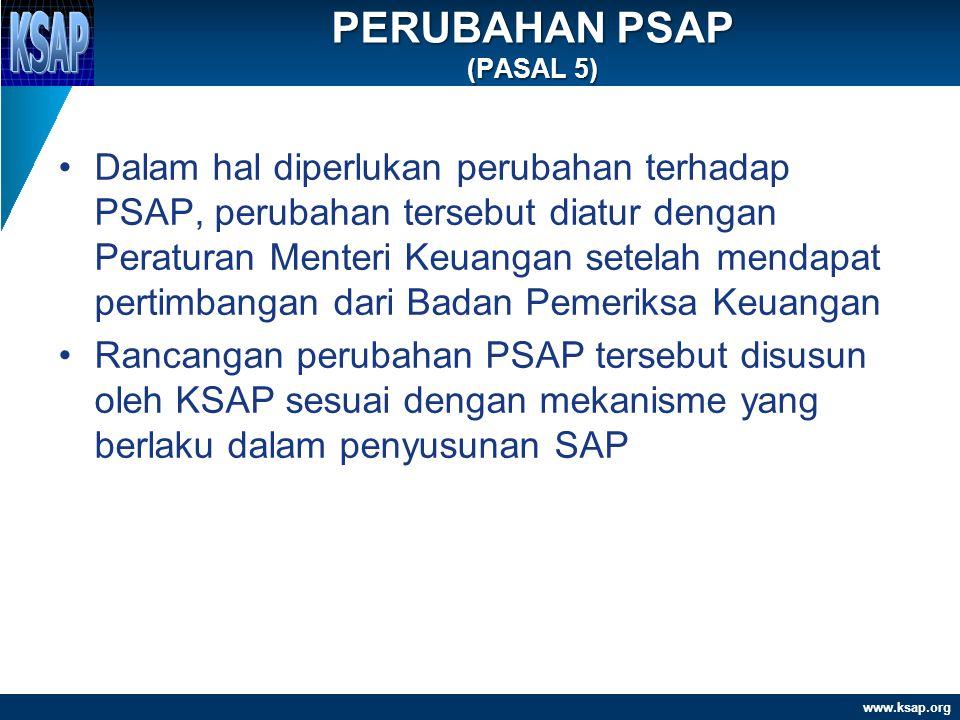 www.ksap.org Kerangka Konseptual Akuntansi Pemerintahan Pernyataan Standar Akuntansi Pemerintahan (PSAP): 1.PSAP Nomor 01 tentang Penyajian Laporan Keuangan; 2.PSAP Nomor 02 tentang Laporan Realisasi Anggaran; 3.PSAP Nomor 03 tentang Laporan Arus Kas; 4.PSAP Nomor 04 tentang Catatan atas Laporan Keuangan; 5.PSAP Nomor 05 tentang Akuntansi Persediaan; 6.PSAP Nomor 06 tentang Akuntansi Investasi; 7.PSAP Nomor 07 tentang Akuntansi Aset Tetap; 8.PSAP Nomor 08 tentang Akuntansi Konstruksi Dalam Pengerjaan; 9.PSAP Nomor 09 tentang Akuntansi Kewajiban; 10.PSAP Nomor 10 tentang Koreksi Kesalahan, Perubahan Kebijakan Akuntansi, dan Peristiwa Luar Biasa; 11.PSAP Nomor 11 tentang Laporan Keuangan Konsolidasian; 12.PSAP Nomor 12 tentang Laporan Operasional.