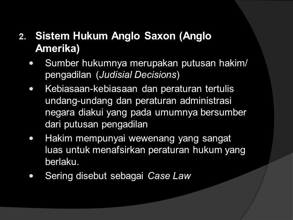Macam-Macam Sistem Hukum 1. Sistem Hukum Eropa Kontinental  Menurut sistem Eropah Kontinental,hukum memperoleh kekuatan mengikat karena diwujudkan da