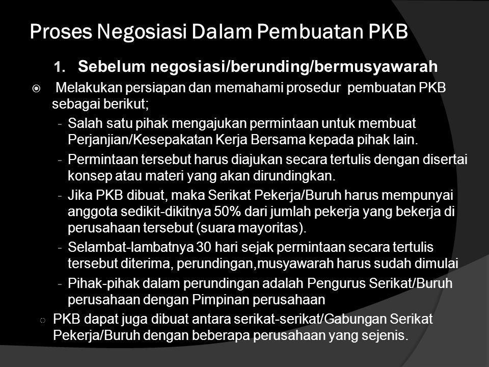 Proses Negosiasi Tahapan-tahapan dalam proses negosiasi terdiri dari tiga (3) tahap yaitu:  persiapan negosiasi,  pelaksanaan negosiasi dan  setela