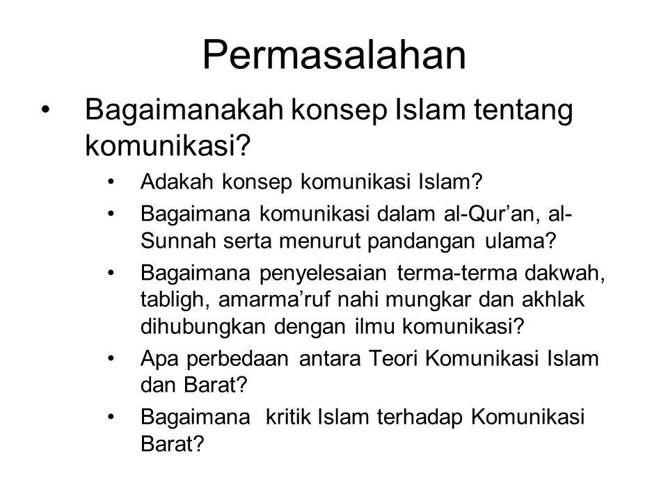 Permasalahan •Bagaimanakah konsep Islam tentang komunikasi? •Adakah konsep komunikasi Islam? •Bagaimana komunikasi dalam al-Qur'an, al- Sunnah serta m