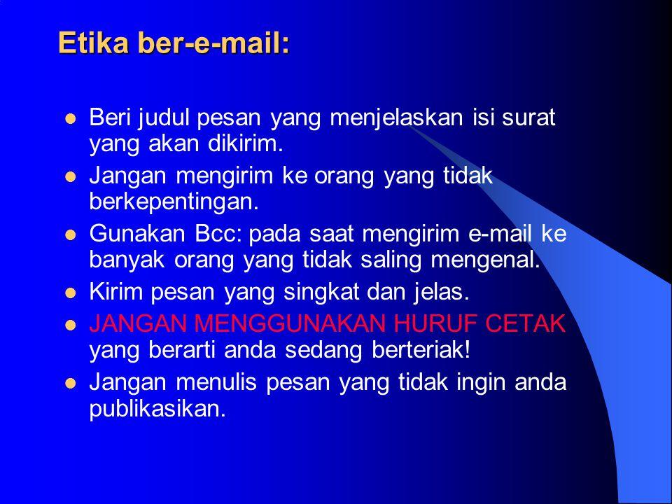 Etika ber-e-mail:  Beri judul pesan yang menjelaskan isi surat yang akan dikirim.