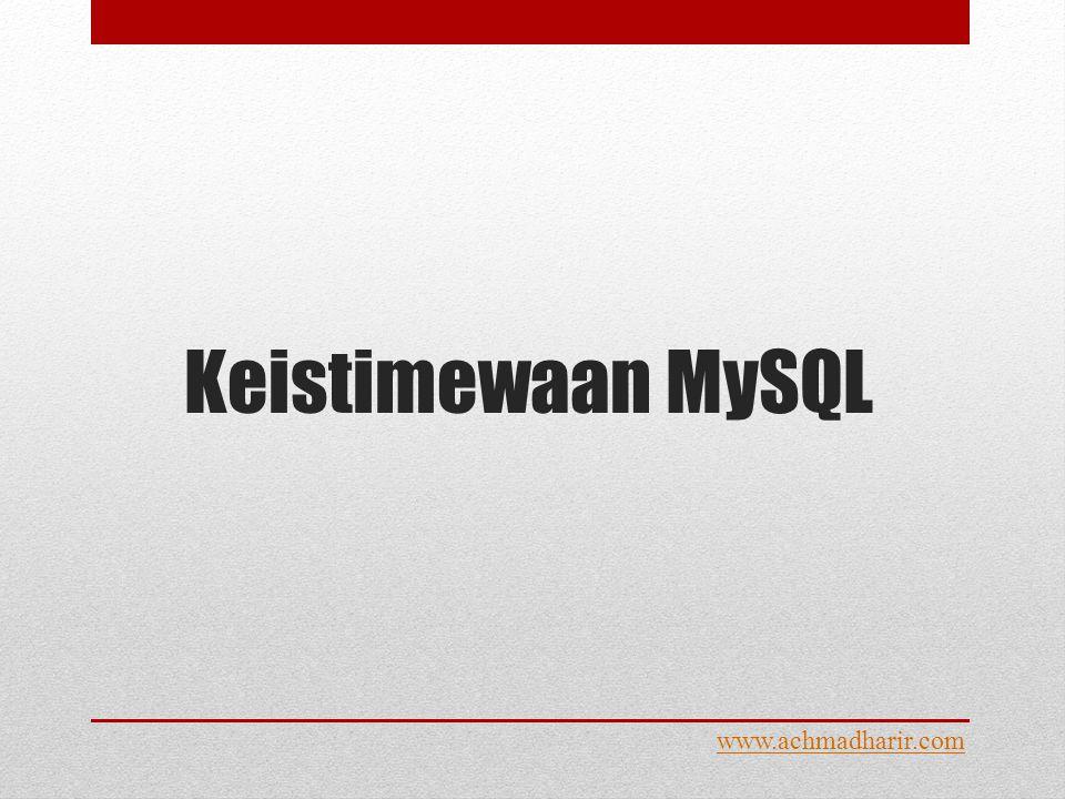 Keistimewaan MySQL www.achmadharir.com
