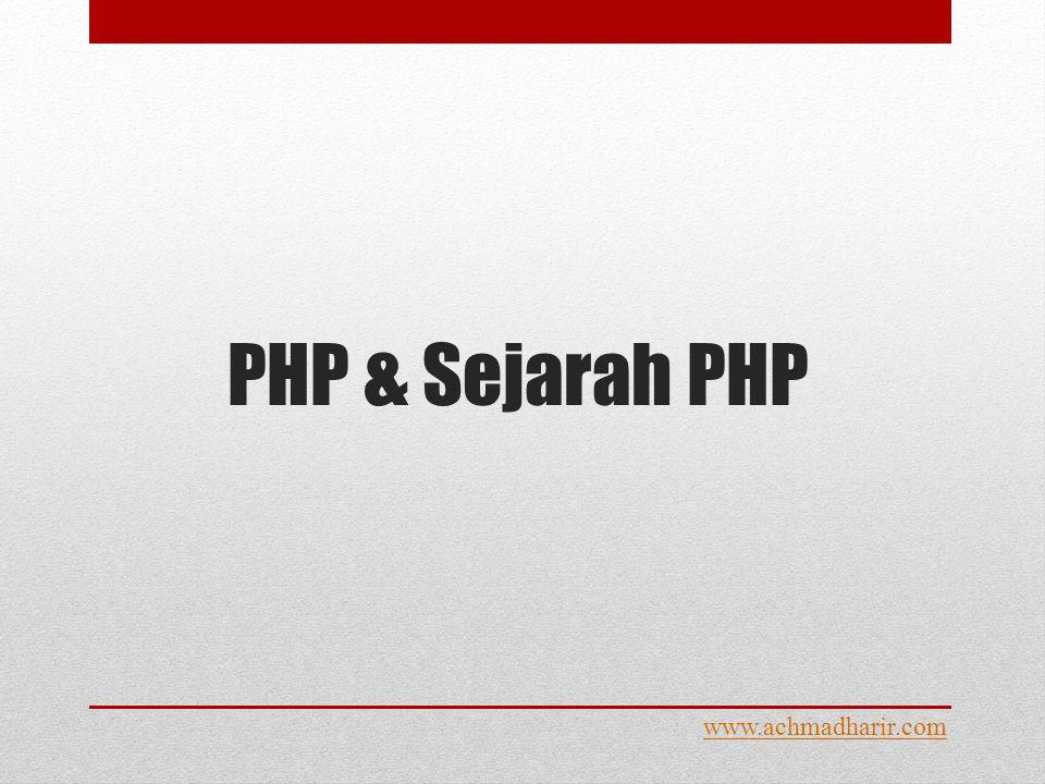Tipe Data Pada PHP www.achmadharir.com 3.String String menyatakan tipe data teks (sederetan teks karakter yang tidak menyatakan bilangan).