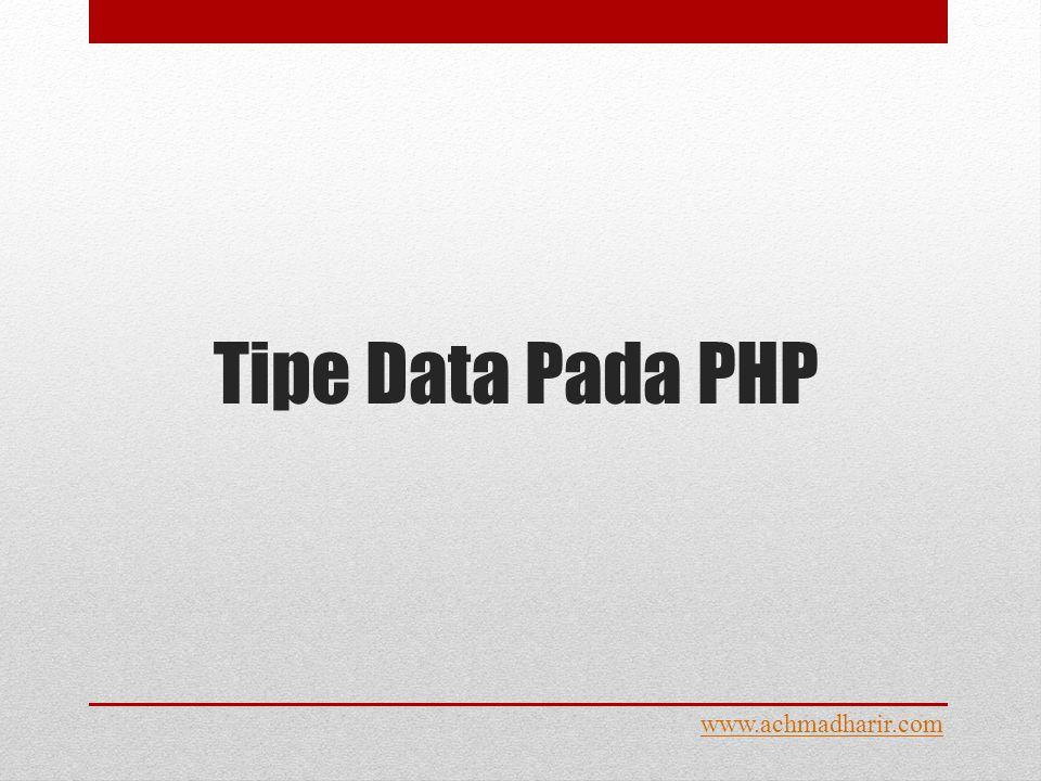 Tipe Data Pada PHP www.achmadharir.com