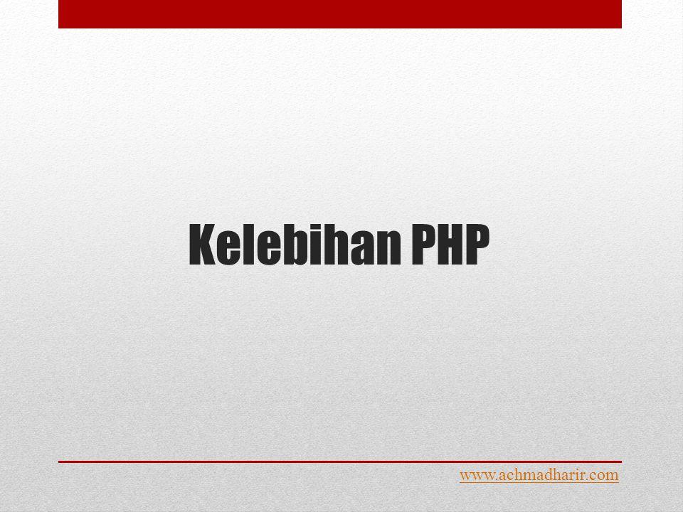Kelebihan PHP www.achmadharir.com