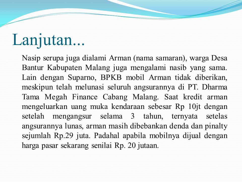  Kedua peristiwa tersebut sesungguhnya tak hanya dialami oleh Suparno dan Arman, masih banyak kasus serupa dijumpai di seluruh Indonesia.