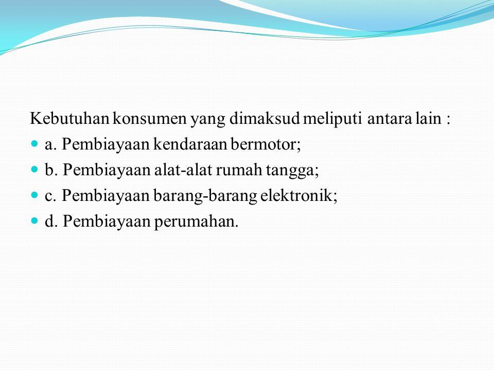 Dasar Hukum  Peraturan Menteri Keuangan Republik Indonesia Nomor 84/PMK.012/2006 Tentang Perusahaan Pembiayaan.