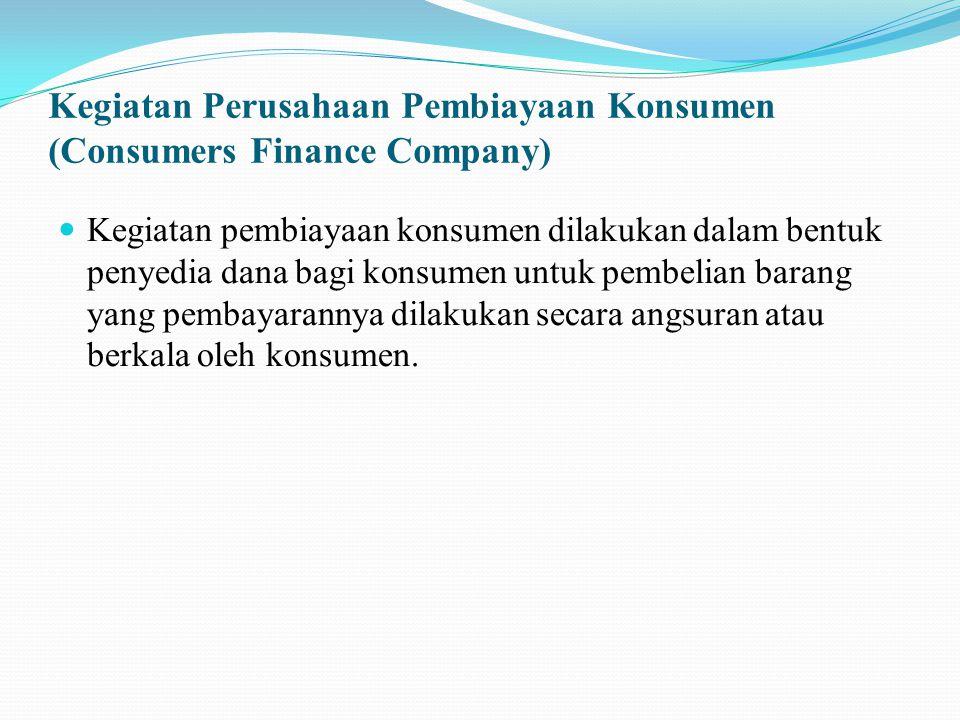 Dasar hukum dari perjanjian pembiayaan konsumen dapat dibedakan menjadi dua, yaitu :  Dasar Hukum Substantif  perjanjian di antara para pihak berdasarkan azas kebebasan berkontrak, yakni perjanjian antara pihak perusahaan financial sebagai kreditur dan pihak konsumen sebagai debitur.
