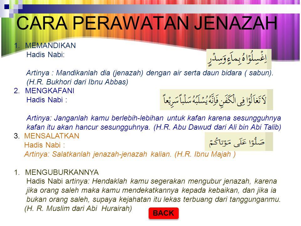 B.PERAWATAN JENAZAH Adalah pengurusan jenazah seorang Muslim/ Muslimah dengan cara memandikan, mengkafani, menyalatkan, dan menguburkannya. Hukum mela