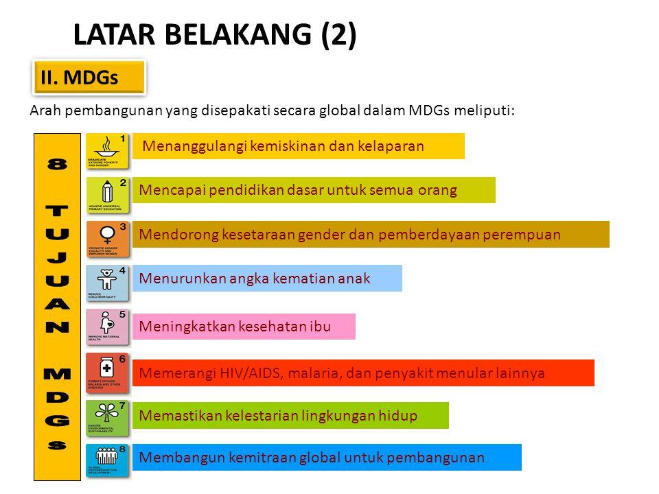 Arah pembangunan yang disepakati secara global dalam MDGs meliputi: II.