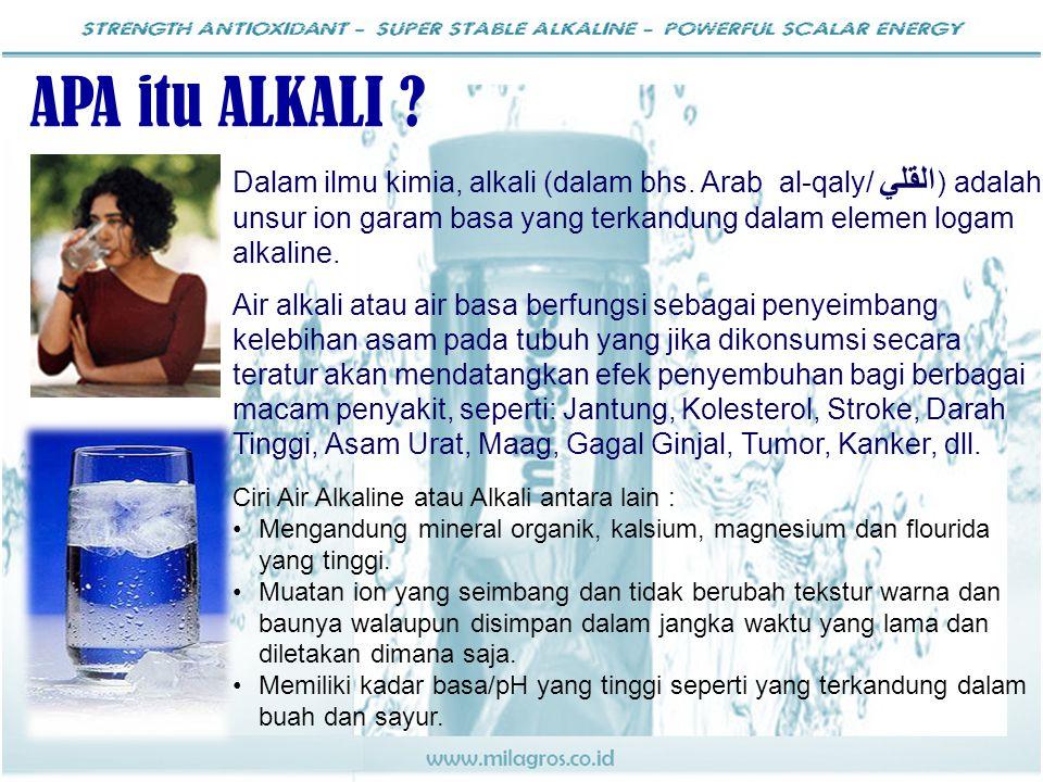 Dalam ilmu kimia, alkali (dalam bhs. Arab al-qaly/ القلي ) adalah unsur ion garam basa yang terkandung dalam elemen logam alkaline. Air alkali atau ai