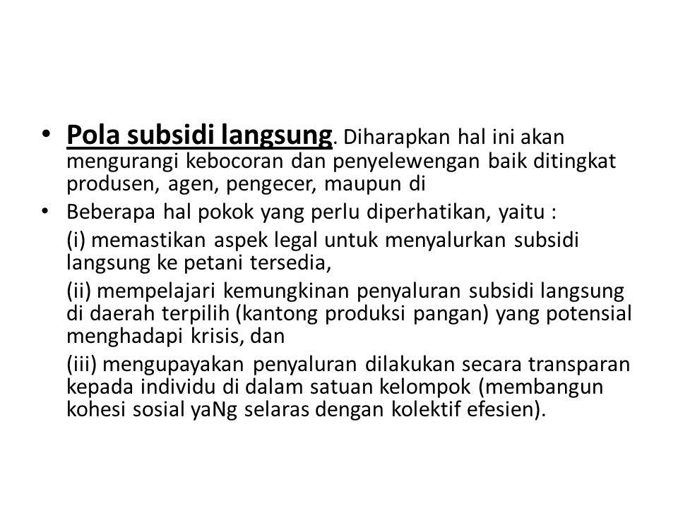• Pola subsidi langsung.
