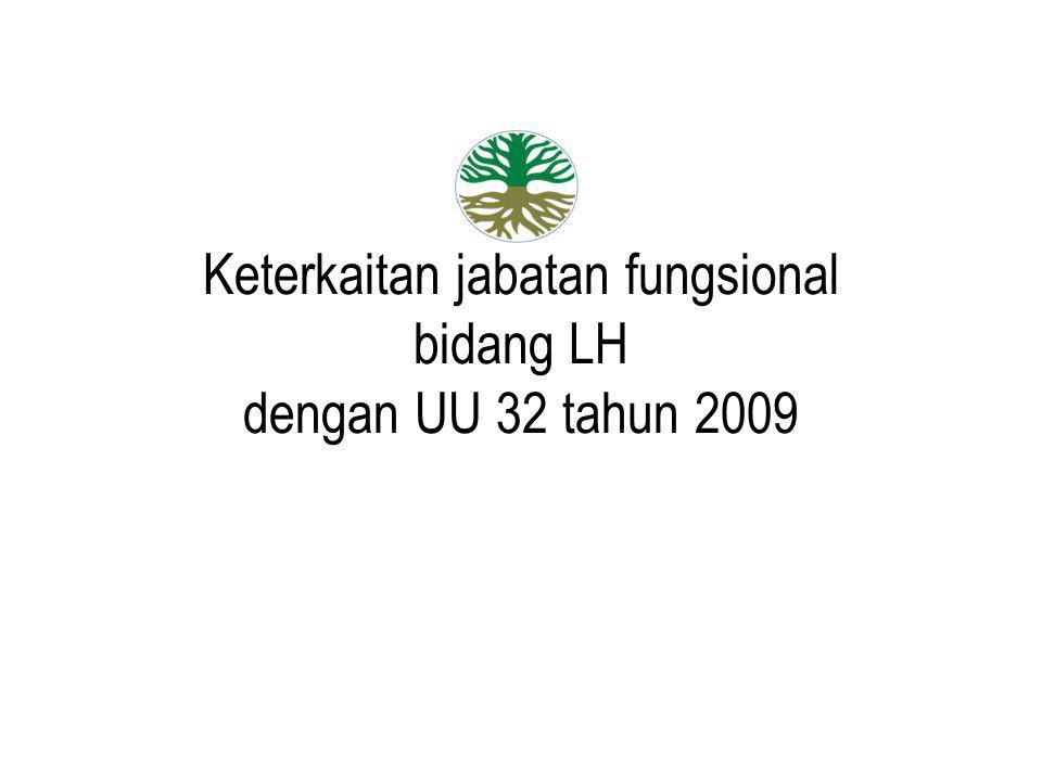 Keterkaitan jabatan fungsional bidang LH dengan UU 32 tahun 2009