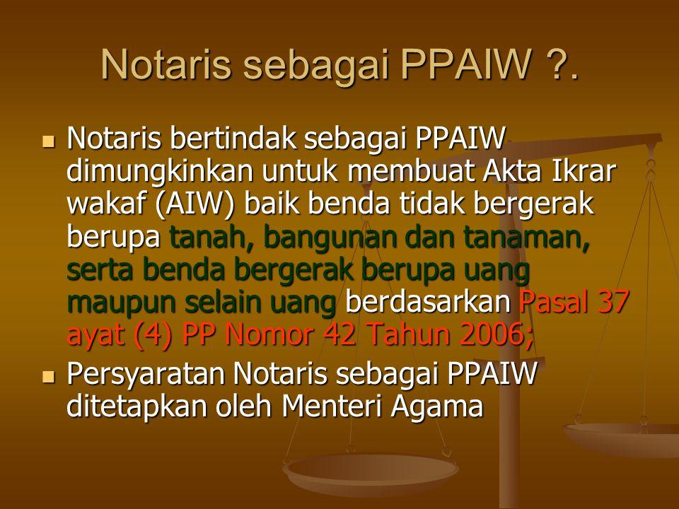 Notaris sebagai PPAIW ?.