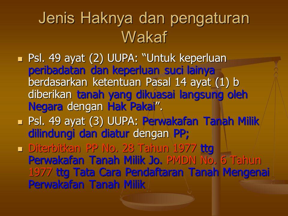 Jenis Haknya dan pengaturan Wakaf  Psl.