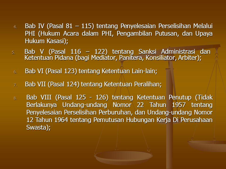 5. Bab V (Pasal 116 – 122) tentang Sanksi Administrasi dan Ketentuan Pidana (bagi Mediator, Panitera, Konsiliator, Arbiter); 6. Bab VI (Pasal 123) ten