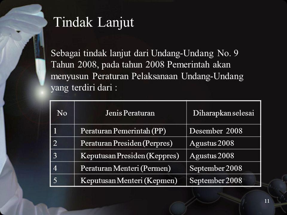 11 Tindak Lanjut Sebagai tindak lanjut dari Undang-Undang No.