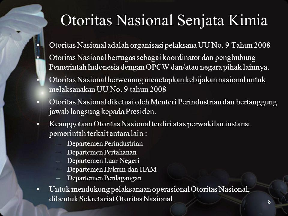 8 Otoritas Nasional Senjata Kimia •Otoritas Nasional adalah organisasi pelaksana UU No.