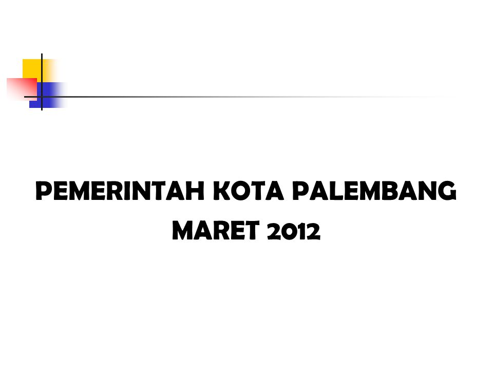 PEMERINTAH KOTA PALEMBANG MARET 2012