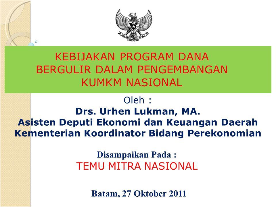 Batam, 27 Oktober 2011 Oleh : Drs. Urhen Lukman, MA. Asisten Deputi Ekonomi dan Keuangan Daerah Kementerian Koordinator Bidang Perekonomian Disampaika