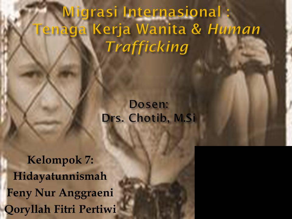  Menurut Internasional Organization For Migration (IOM) jumlah migran Internasional telah meningkat dari 150 juta orang di tahun 2000 menjadi 214 juta orang di tahun 2010  Kementerian Luar Negeri mencatat tidak kurang dari 3.091.284 warga Negara Indonesia saat ini berada di luar negeri, dimana 58,9 persen diantaranya bekerja sebagai pekerja rumah tangga.