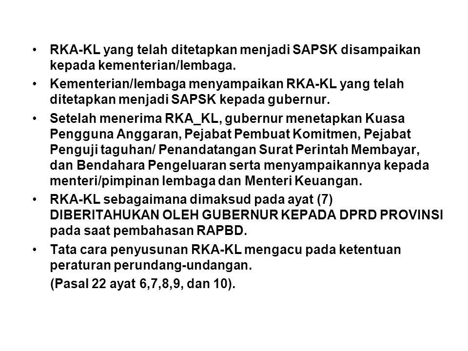 •RKA-KL yang telah ditetapkan menjadi SAPSK disampaikan kepada kementerian/lembaga.