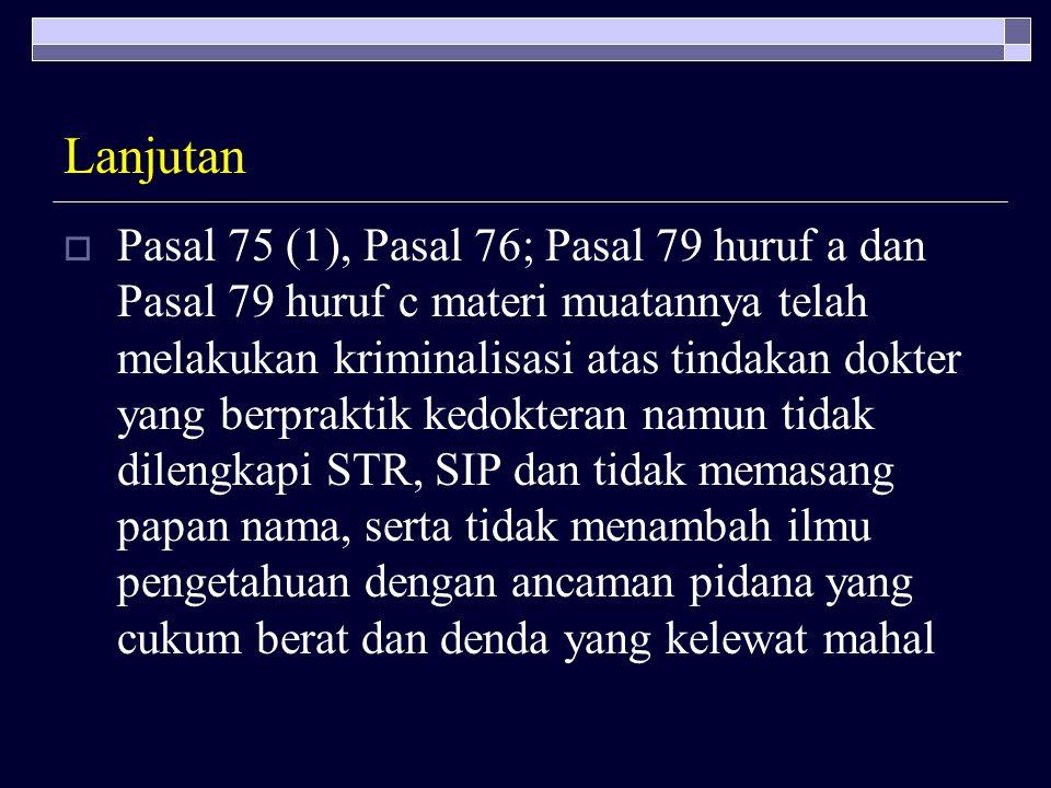 ALASAN DIAJUKAN PERMOHONAN  Pasal 37 (2) UUPK tentang pembatasan 3 (tiga) tempat praktik :  Dalam konsideran maupun penjelasan serta batang tubuh ti