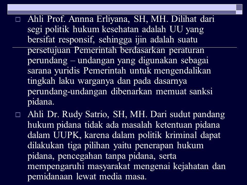 D. Keterangan ahli yang diajukan Pemerintah  Ahli Prof. Dr. Syamsuhidayat, ketentuan tiga tempat praktik dinilai pantas dan tujuannya adalah melindun