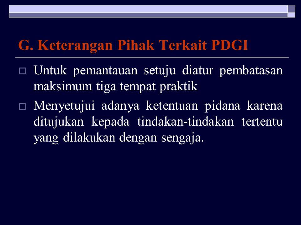 F. Keterangan Pihak Terkait Konsil Kedokteran Indonesia  Pembatasan tempat praktik tujuannya adalah untum meningkatkan kualitas pelayanan kesehatan 