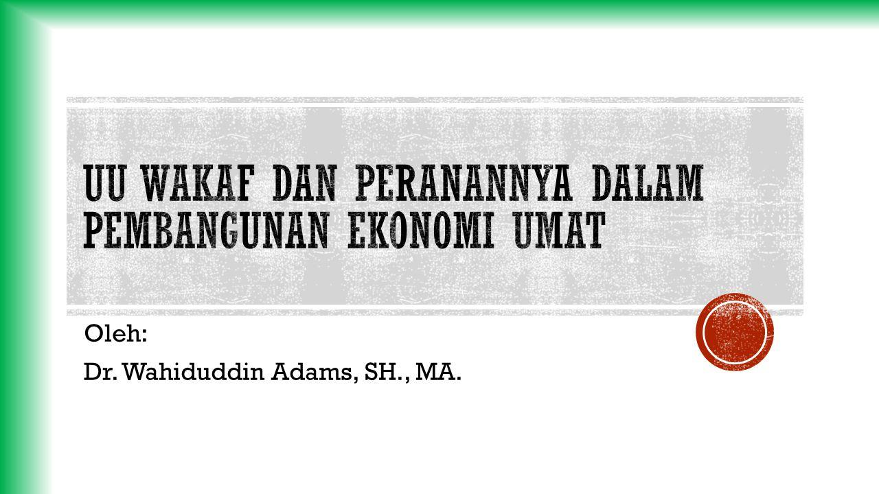 Oleh: Dr. Wahiduddin Adams, SH., MA.