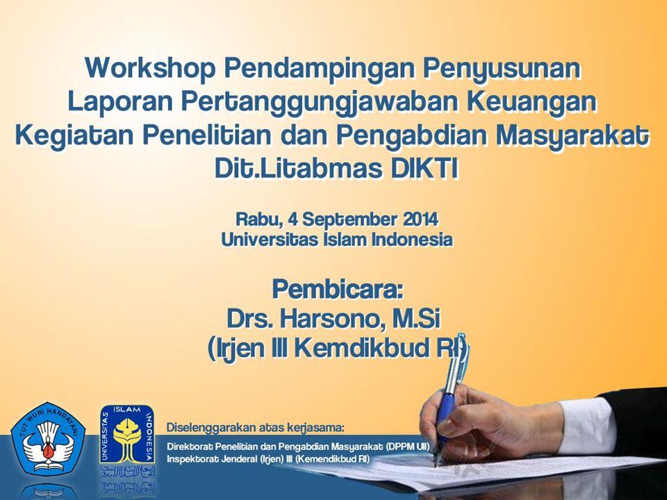 Oleh HARSONO Auditor Itjen Kemdikbud Pada: Workshop Pendampingan Penyusunan Laporan Pertanggungjawaban Keuangan Kegiatan Penelitian dan Pengabdian Masyarakat Dit.