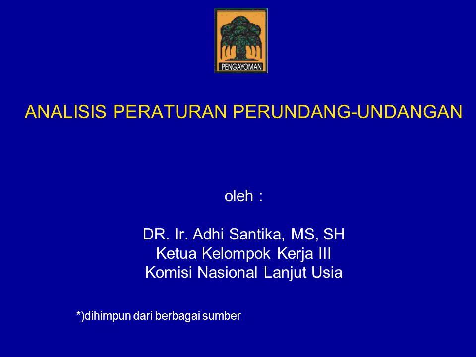 ANALISIS PERATURAN PERUNDANG-UNDANGAN oleh : DR.Ir.