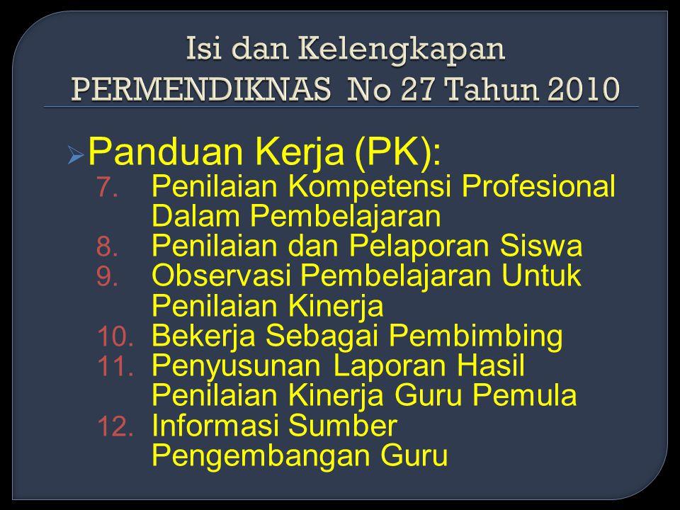  Panduan Kerja (PK): 7. Penilaian Kompetensi Profesional Dalam Pembelajaran 8.