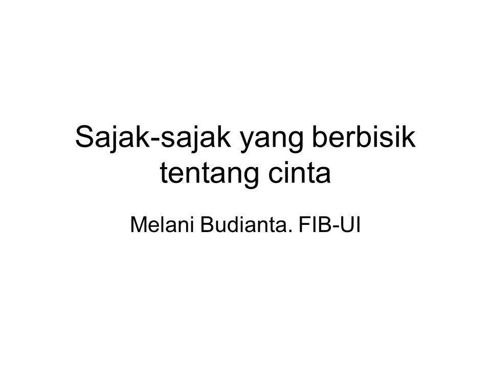 Sajak-sajak yang berbisik tentang cinta Melani Budianta. FIB-UI