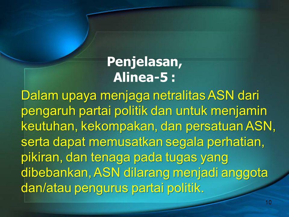 9 (1) KASN bertugas: a. menjaga netralitas Pegawai ASN; Pasal 31 :
