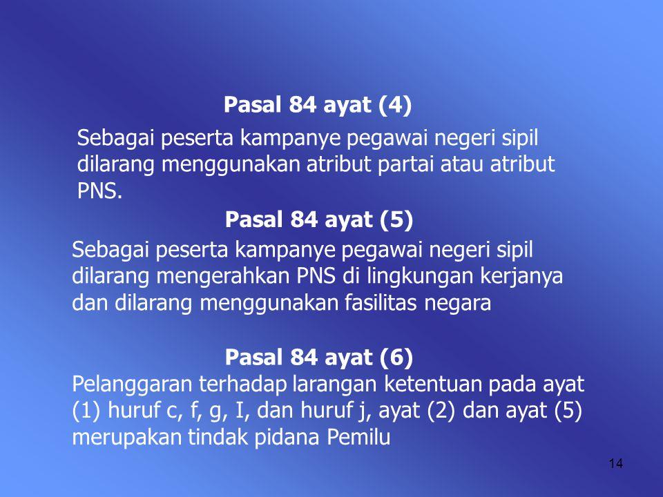 13 TENTANG Pelaksana kampanye dalam kegiatan kampanye dilarang mengikutsertakan : e. Pegawai negeri sipil, f. Anggota Tentara Nasional Indonesia, dan