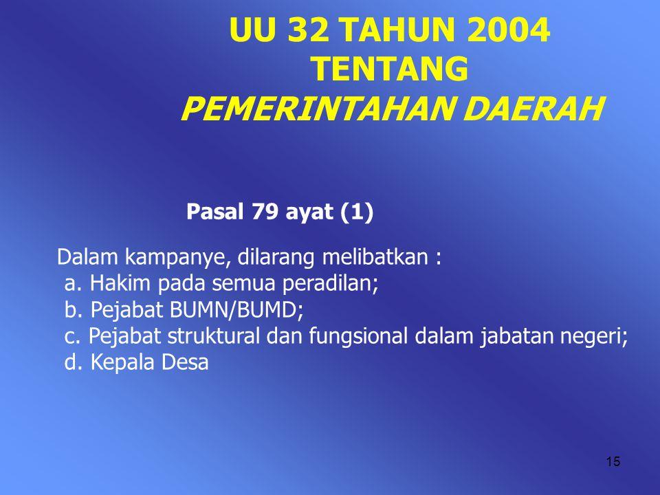 14 Sebagai peserta kampanye pegawai negeri sipil dilarang menggunakan atribut partai atau atribut PNS. Pasal 84 ayat (4) Sebagai peserta kampanye pega