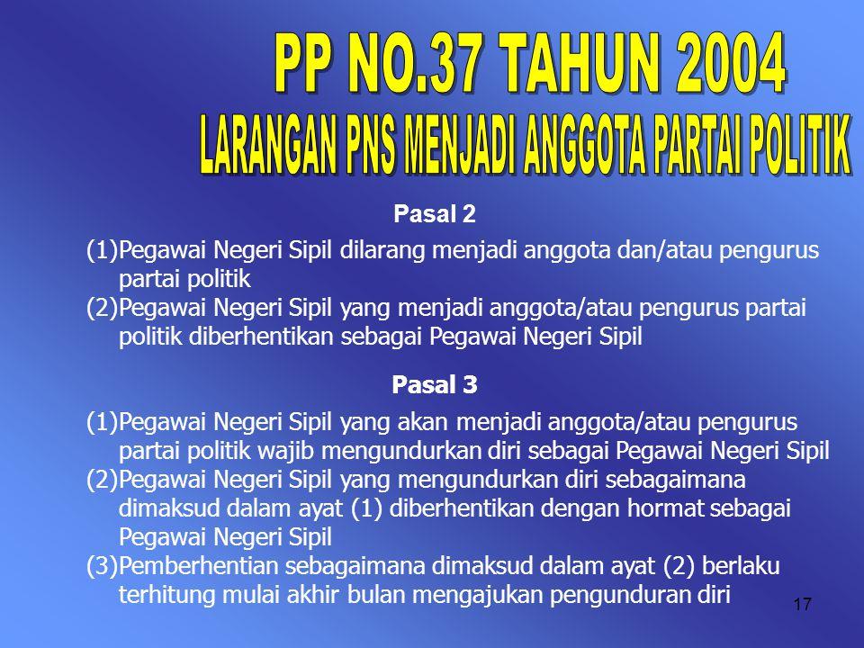 16 Pejabat Negara, pejabat struktural dan fungsional dalam jabatan negeri, dan kepala desa dilarang membuat keputusan dan/atau tindakan yang menguntun