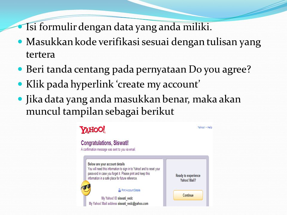  Isi formulir dengan data yang anda miliki.  Masukkan kode verifikasi sesuai dengan tulisan yang tertera  Beri tanda centang pada pernyataan Do you