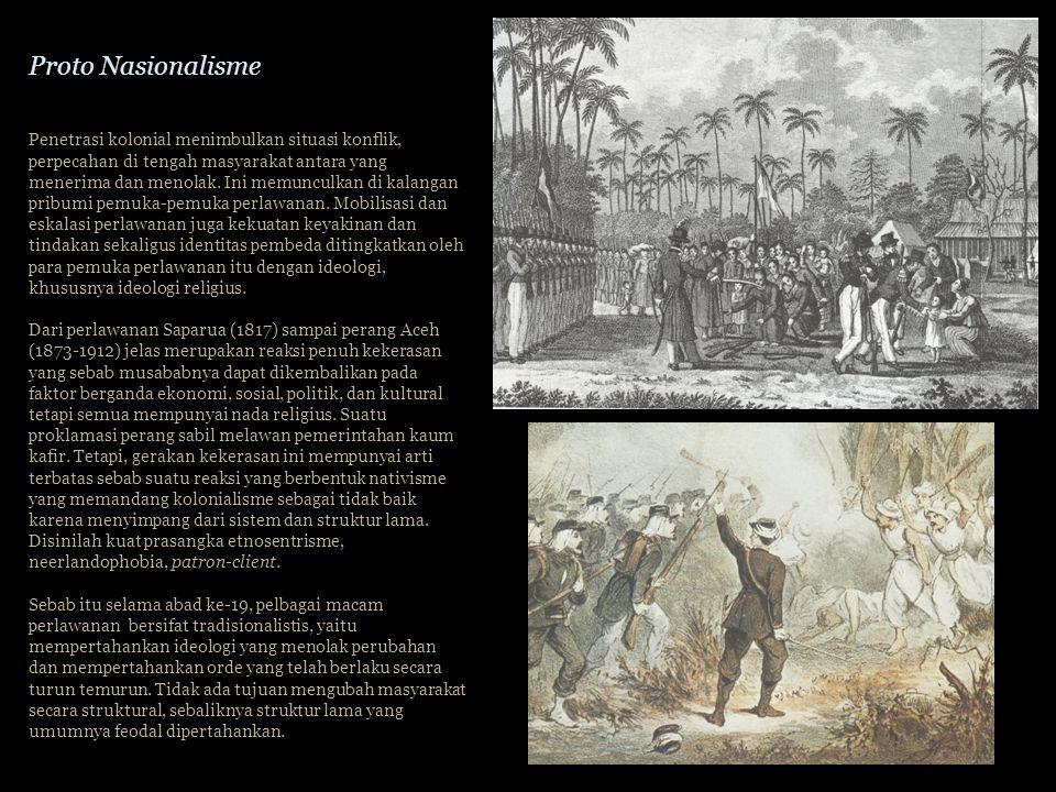Penetrasi kolonial menimbulkan situasi konflik, perpecahan di tengah masyarakat antara yang menerima dan menolak.