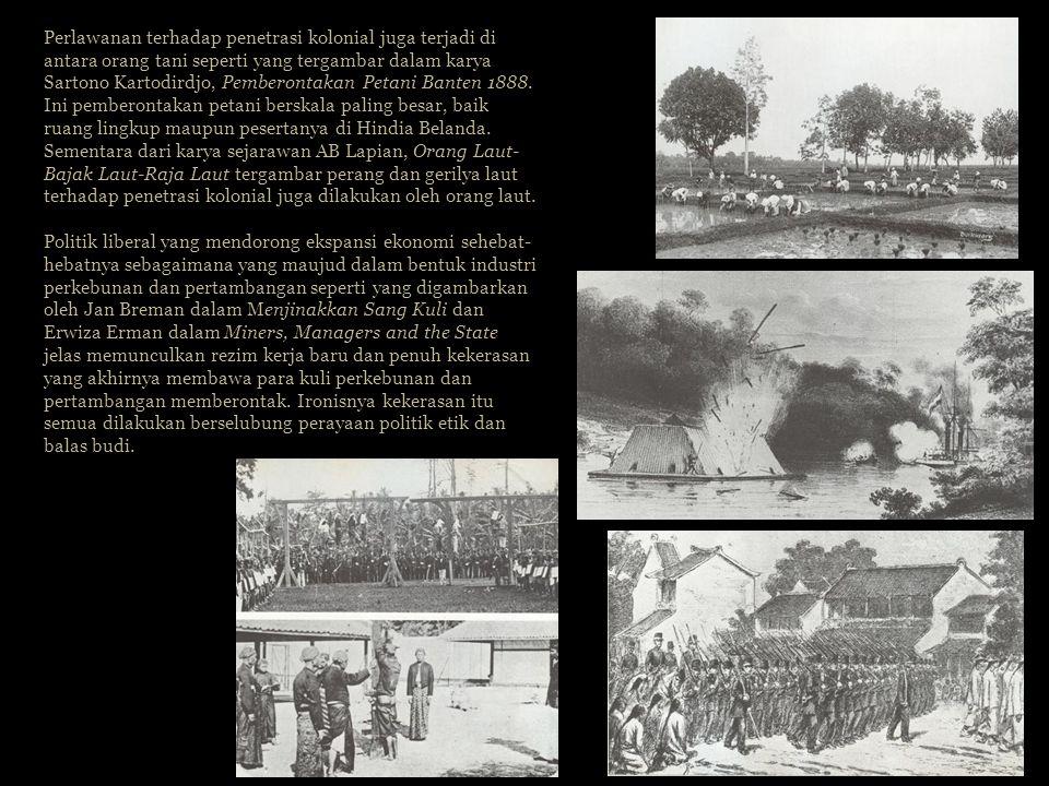 Perlawanan terhadap penetrasi kolonial juga terjadi di antara orang tani seperti yang tergambar dalam karya Sartono Kartodirdjo, Pemberontakan Petani Banten 1888.