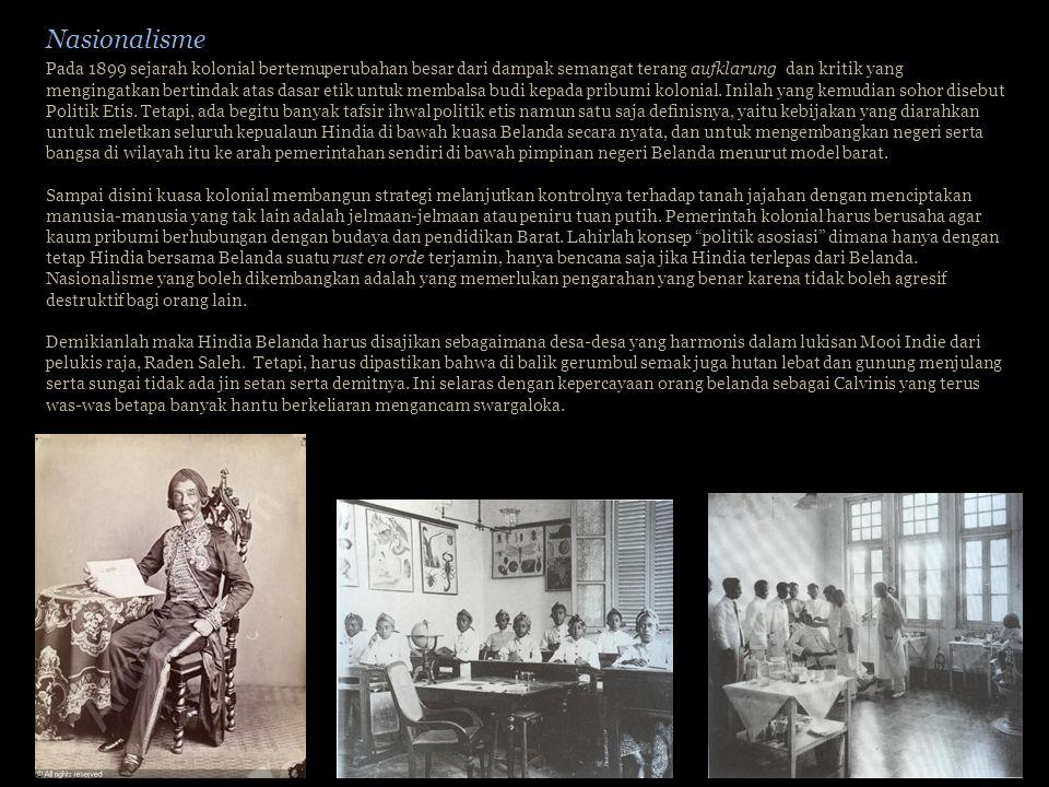 Pada 1899 sejarah kolonial bertemuperubahan besar dari dampak semangat terang aufklarung dan kritik yang mengingatkan bertindak atas dasar etik untuk membalsa budi kepada pribumi kolonial.