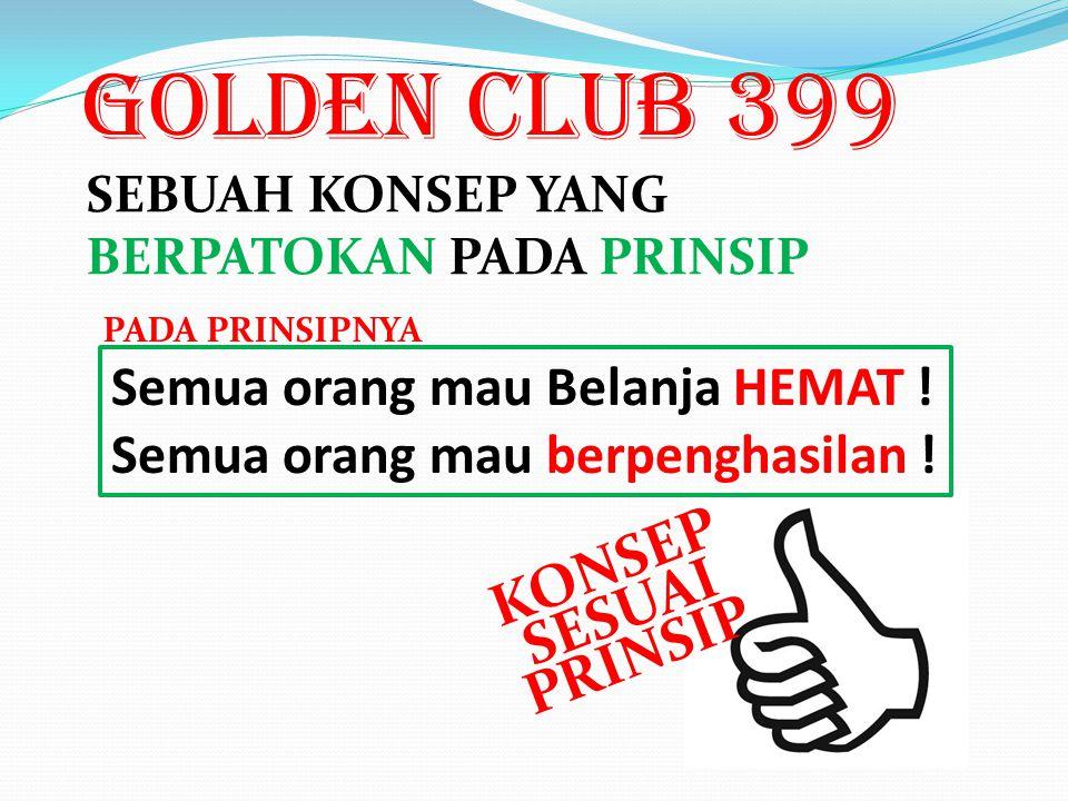  CARANYA : B ila ikut mengembangkan club ini, Anda bisa dapat penghasilan: Golden CLUB 399 memperkenalkan 4 member baru untuk belanja murah