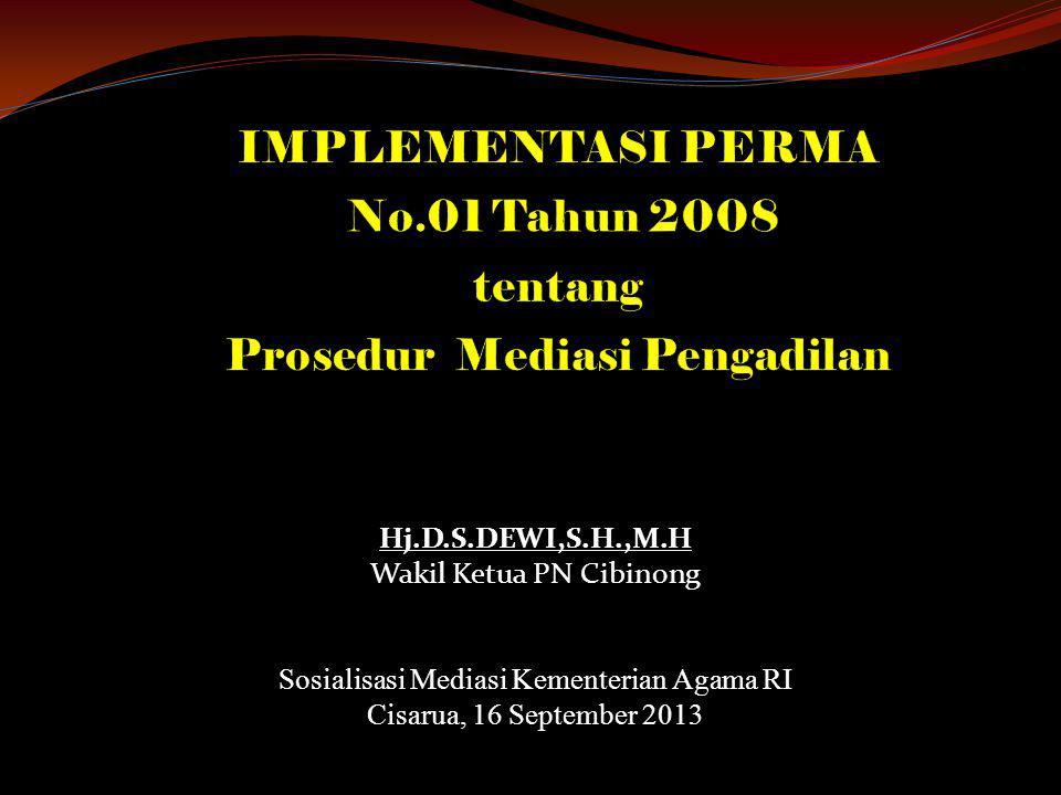 Hj.D.S.DEWI,S.H.,M.H Wakil Ketua PN Cibinong Sosialisasi Mediasi Kementerian Agama RI Cisarua, 16 September 2013