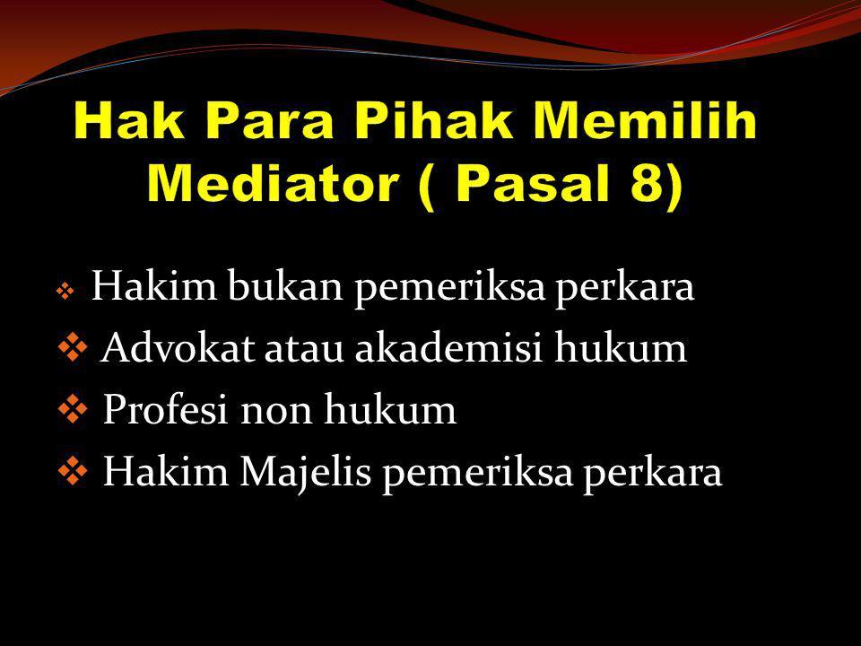  Hakim bukan pemeriksa perkara  Advokat atau akademisi hukum  Profesi non hukum  Hakim Majelis pemeriksa perkara